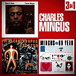 Charles Mingus Charles Mingus 3 In 1 : Blues & Roots - Pithecantropus Erectus - Oh Yeah