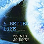 Bernie Journey A Better Life (Maxi-Single)