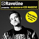 Kid Massive Raveline Mix Session By Kid Massive (Bonus Edition Incl. 2 Non-Stop Dj-Mixes)