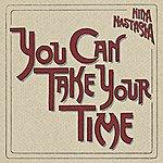 Nina Nastasia You Can Take Your Time