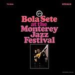Bola Sete Bola Sete At The Monterey Jazz Festival