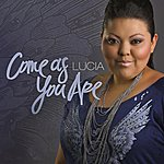 Lucia Come As You Are - Single