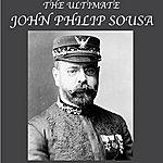 John Philip Sousa The Ultimate John Philip Sousa