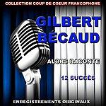 Gilbert Bécaud Gilbert Bécaud : Alors, Raconte