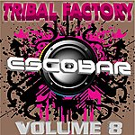 Escobar Tribal Factory, Vol. 8