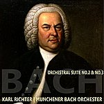 Karl Richter Bach: Orchestral Suite, No. 2 & 3