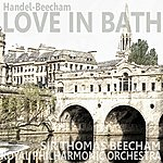 Sir Thomas Beecham Handel & Beecham: Love In Bath