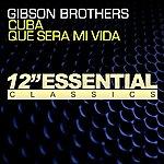 Gibson Brothers Cuba / Que Sera MI Vida - Single