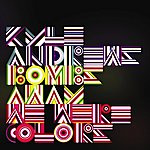 Kyle Andrews Bombs Away / We Were Colors