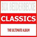 Bix Beiderbecke Classics