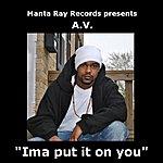 AV Imma Put In On You - Single