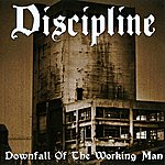 Discipline Downfall Of The Working Man