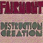 Fairmont Destruction Creation