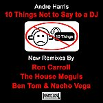 Andre Harris 10 Things Not To Say To A Dj