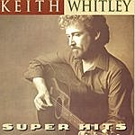 Keith Whitley Super Hits