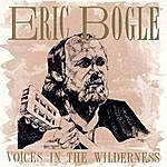 Eric Bogle Voices In The Wilderness