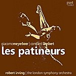 Robert Irving Meyerbeer & Lambert: Les Patineurs