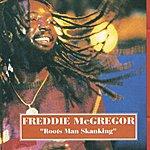 Freddie McGregor Roots Man Skanking