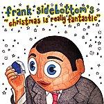 Frank Sidebottom Christmas Is Really Fantastic