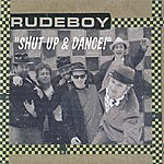 Rudeboy Shut Up And Dance