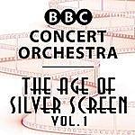 BBC Concert Orchestra The Age Of Silver Screen, Vol. 1