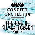 BBC Concert Orchestra The Age Of Silver Screen, Vol. 4