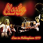Nutz Tightened Up! (Live In Nottingham 1977)