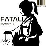 Fatali Mother Ep