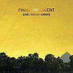 Phosphorescent Live / Ghost Lights