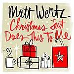 Matt Wertz Christmas Just Does This To Me
