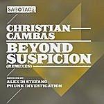 Christian Cambas Beyond Suspicion (Remixes)
