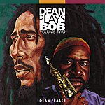 Dean Fraser Dean Plays Bob Vol. 2