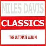 Miles Davis Classics (The Ultimate Album)