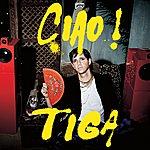 Tiga Ciao! + Bonus Remixes