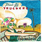 Drive-By Truckers I Do Believe