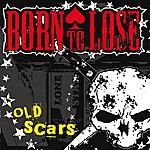 Born To Lose Old Scars