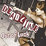 Deadline Out Of Luck (Single)