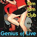 Tom Tom Club Genius Of Live