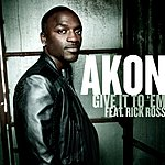 Akon Give It To 'em (Edited Version)