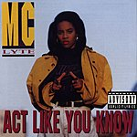 MC Lyte Act Like You Know (Explicit Version)