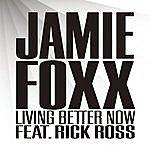 Jamie Foxx Living Better Now