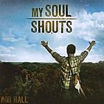 Rob Hall My Soul Shouts