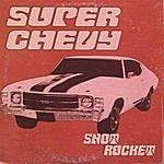Snotrocket Super Chevy