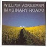William Ackerman Imaginary Roads