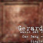 Gerard Music Dat U Can Bang - Single