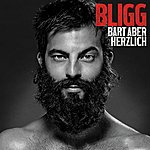 Bligg Bart Aber Herzlich