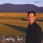 Keith Tan Something Real
