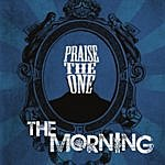 The Morning Praise The One