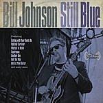Bill Johnson Still Blue