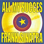 Frank Sinatra All My Succes